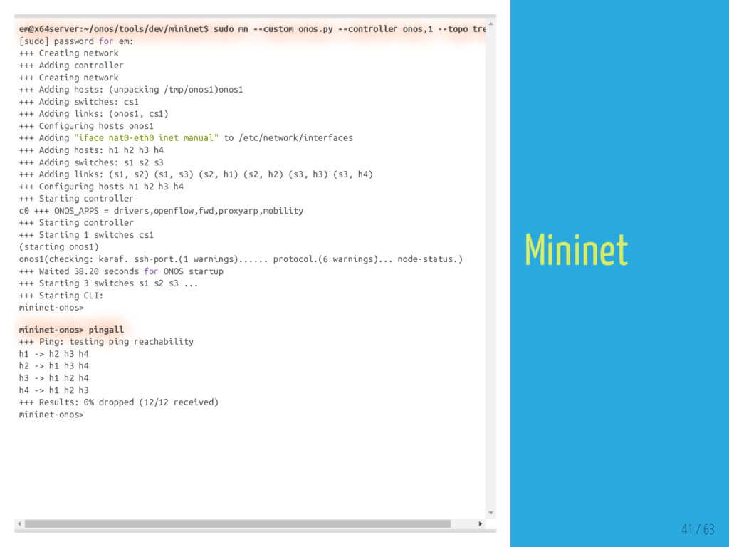 em@x64server:~/onos/tools/dev/mininet$ sudo mn ...