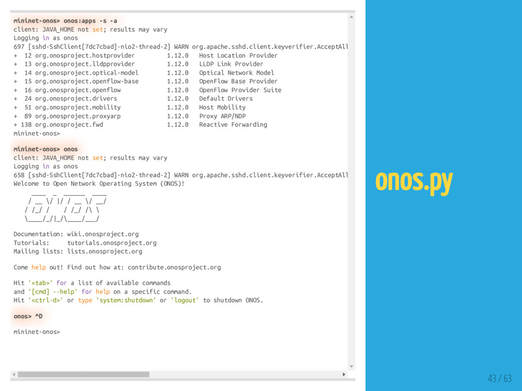 mininet-onos> onos:apps -s -a client: JAVA_HOME...