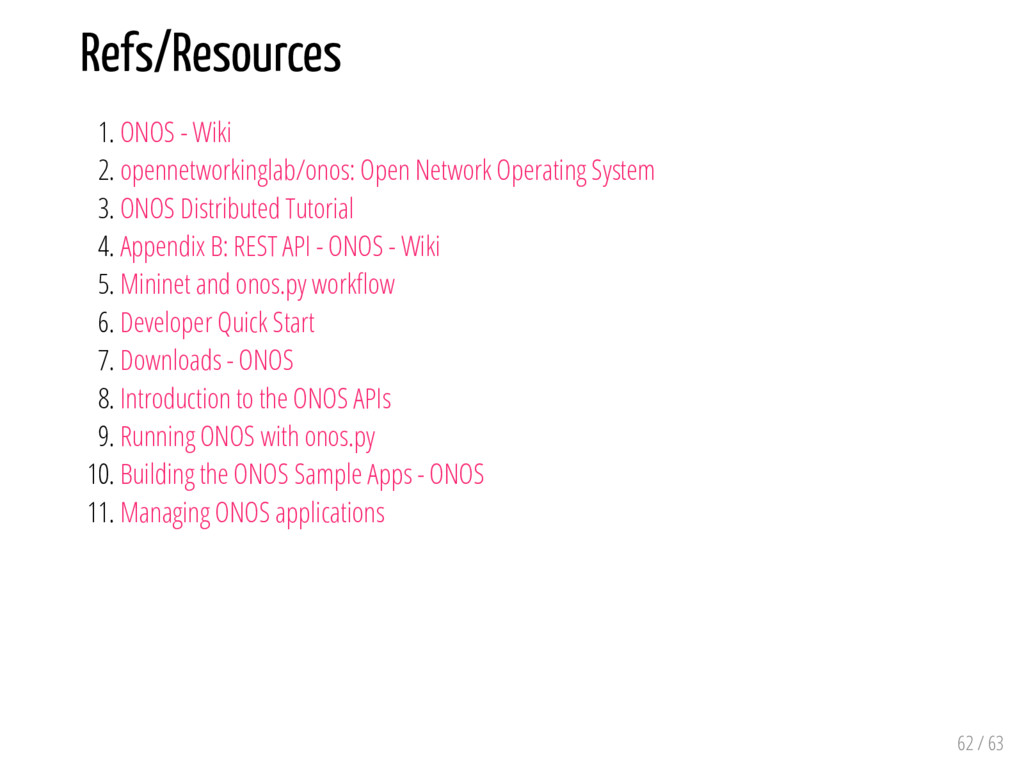 Refs/Resources 1. ONOS - Wiki 2. opennetworking...