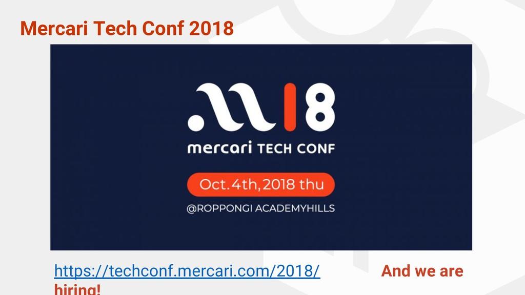 Mercari Tech Conf 2018 https://techconf.mercari...