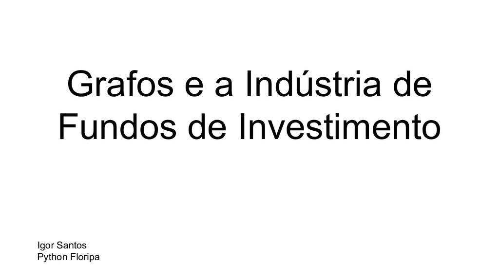 Grafos e a Indústria de Fundos de Investimento ...