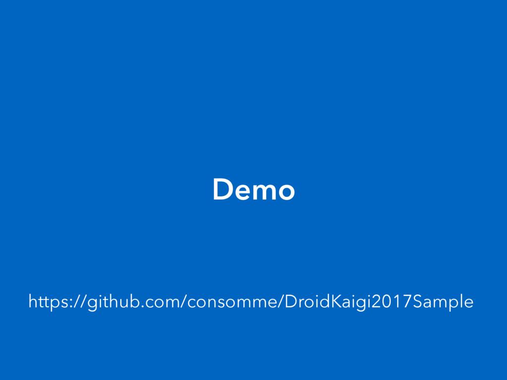 Demo https://github.com/consomme/DroidKaigi2017...
