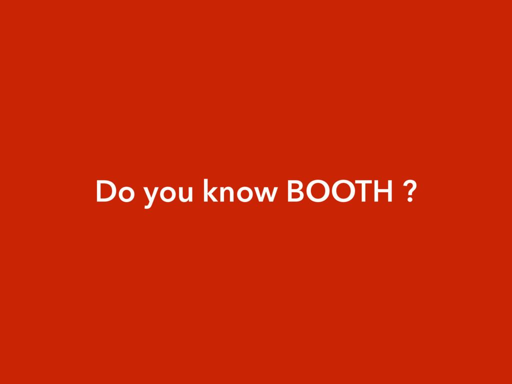 Do you know BOOTH ?