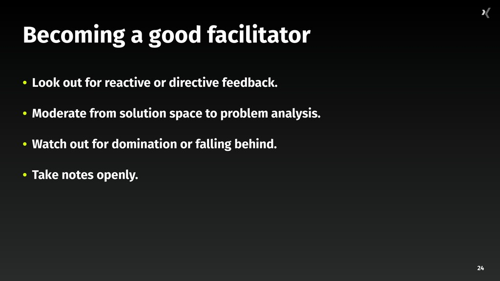 24 Becoming a good facilitator • Look out for r...