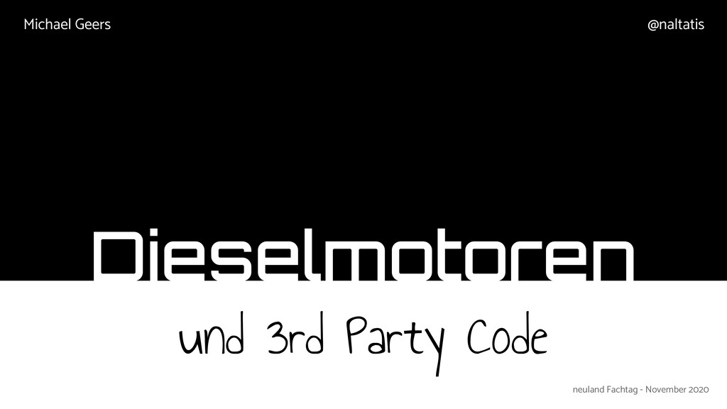 Dieselmotoren und 3rd Party Code @naltatis Mich...
