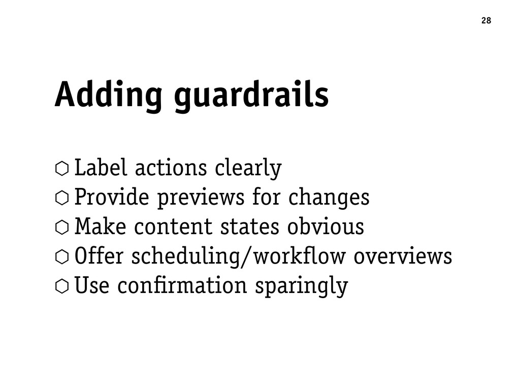 Adding guardrails 28 ⬡ Label actions clearly ⬡ ...