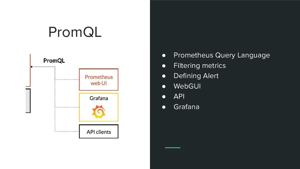 PromQL ● Prometheus Query Language ● Filtering ...