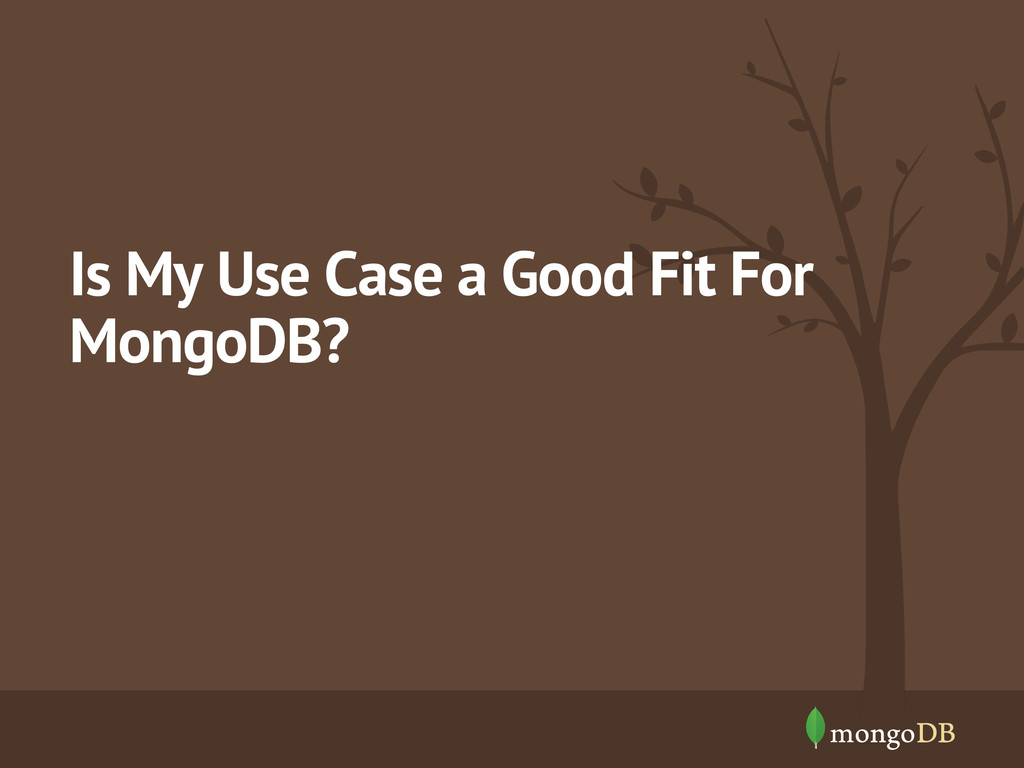 Is My Use Case a Good Fit For MongoDB?