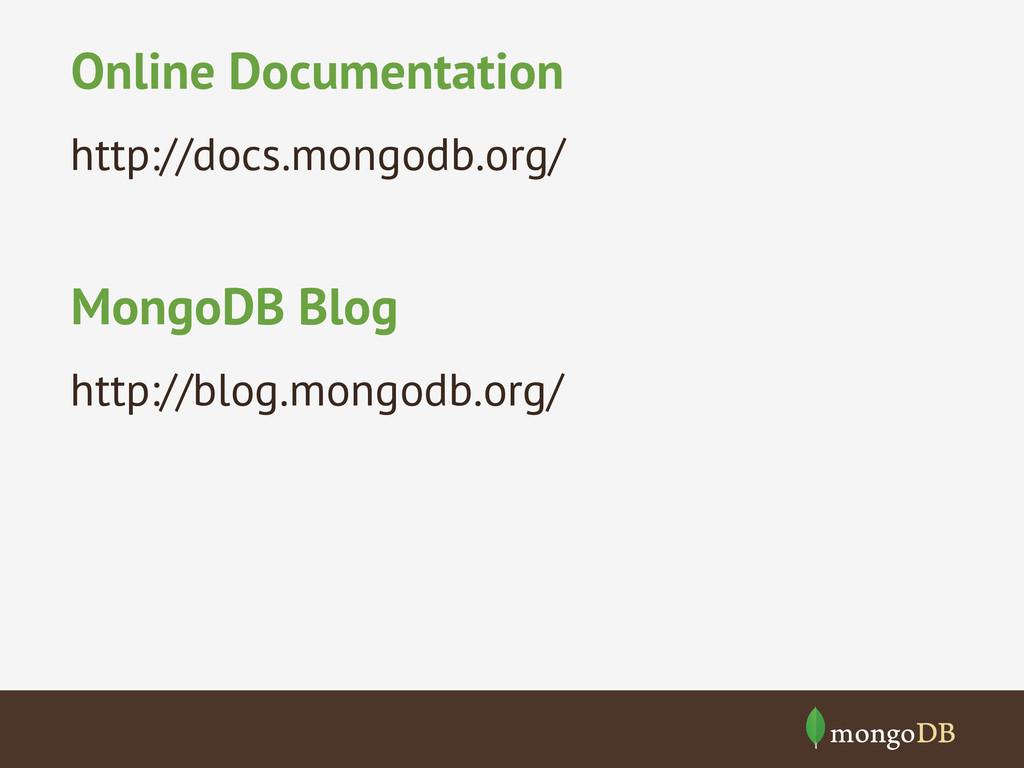 Online Documentation http://docs.mongodb.org/ M...