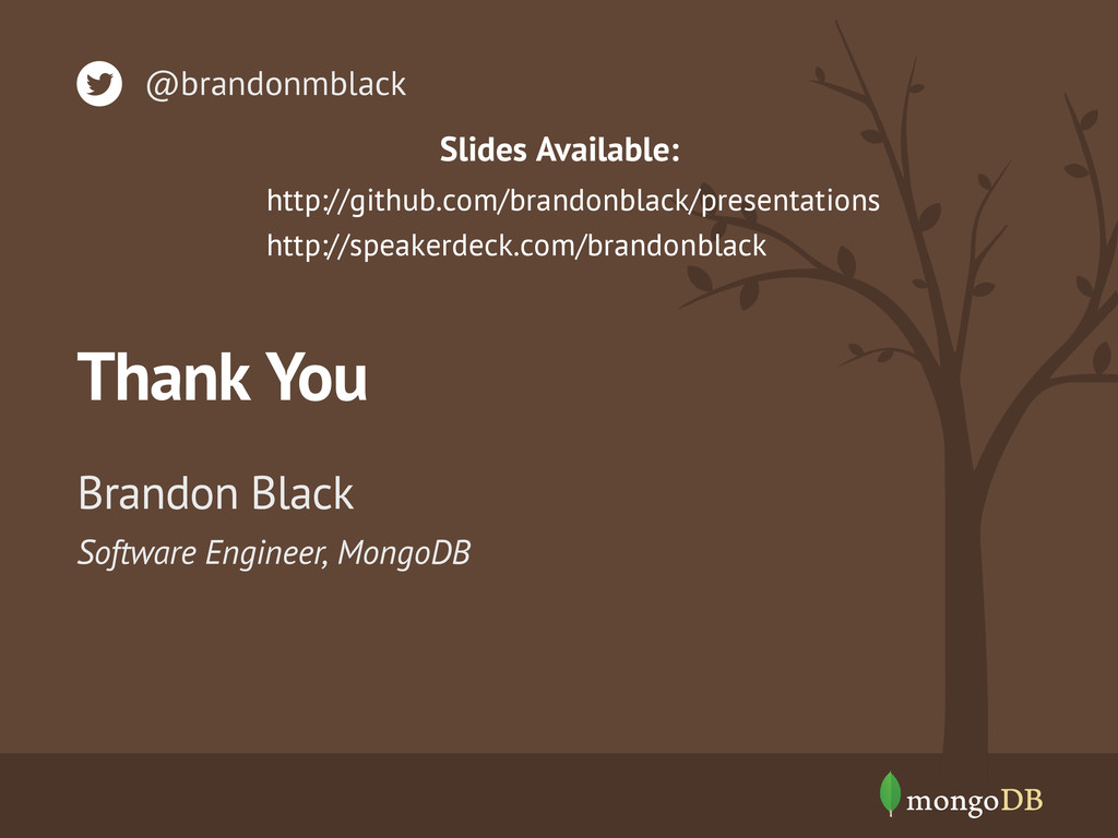 Software Engineer, MongoDB Brandon Black @brand...