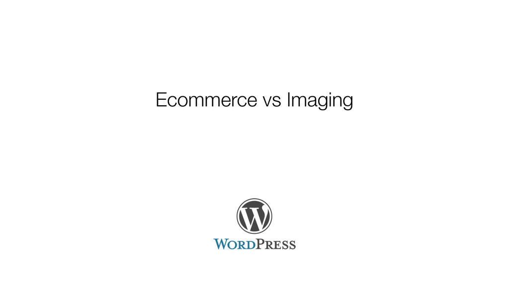 Ecommerce vs Imaging