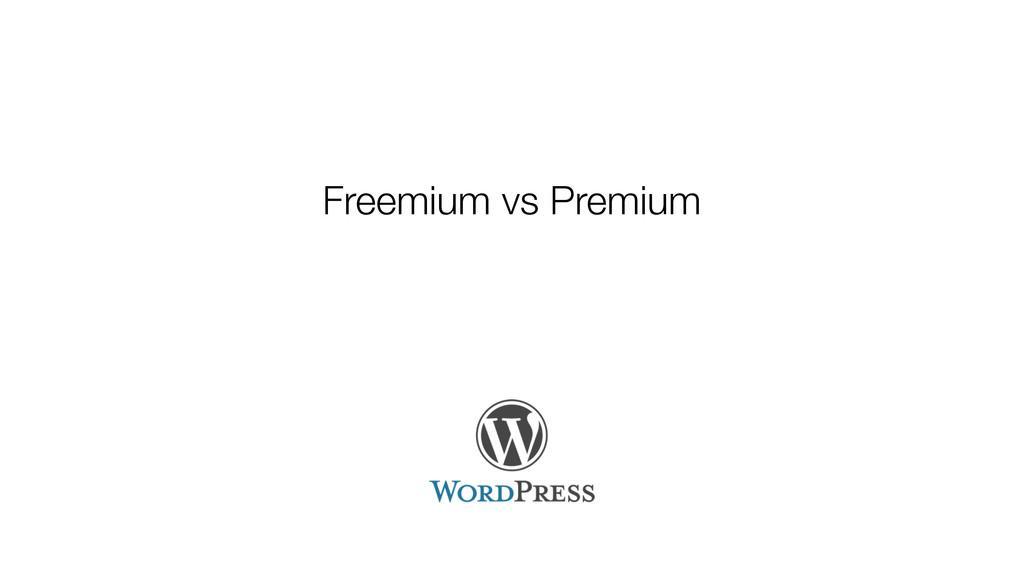 Freemium vs Premium