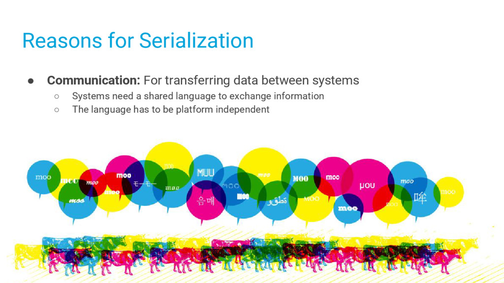 Reasons for Serialization ● Communication: For ...