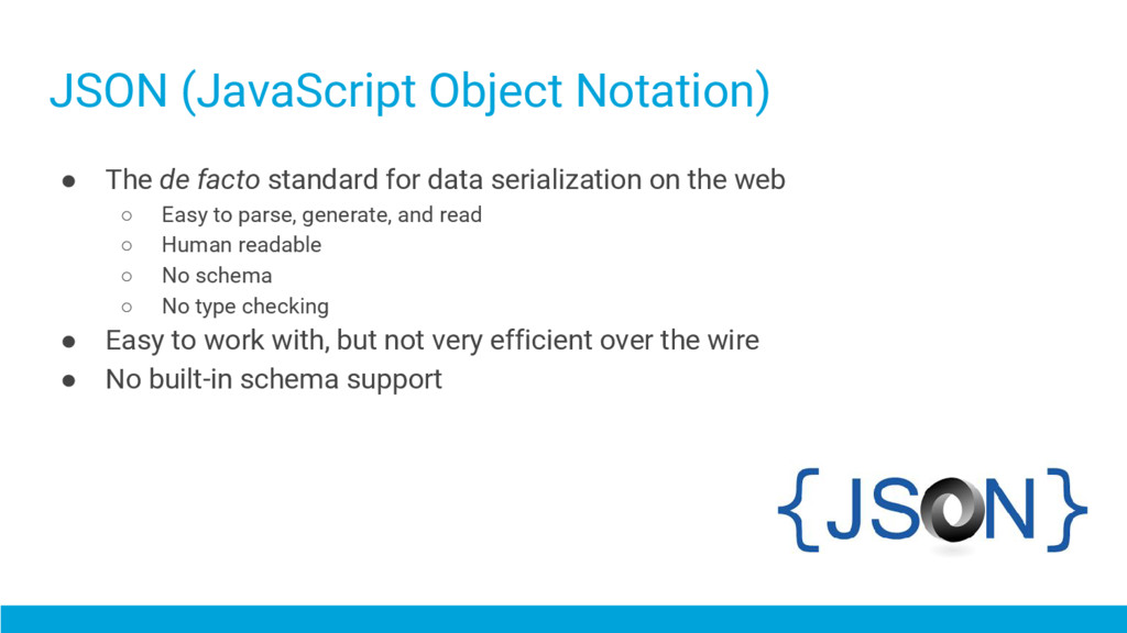 JSON (JavaScript Object Notation) ● The de fact...