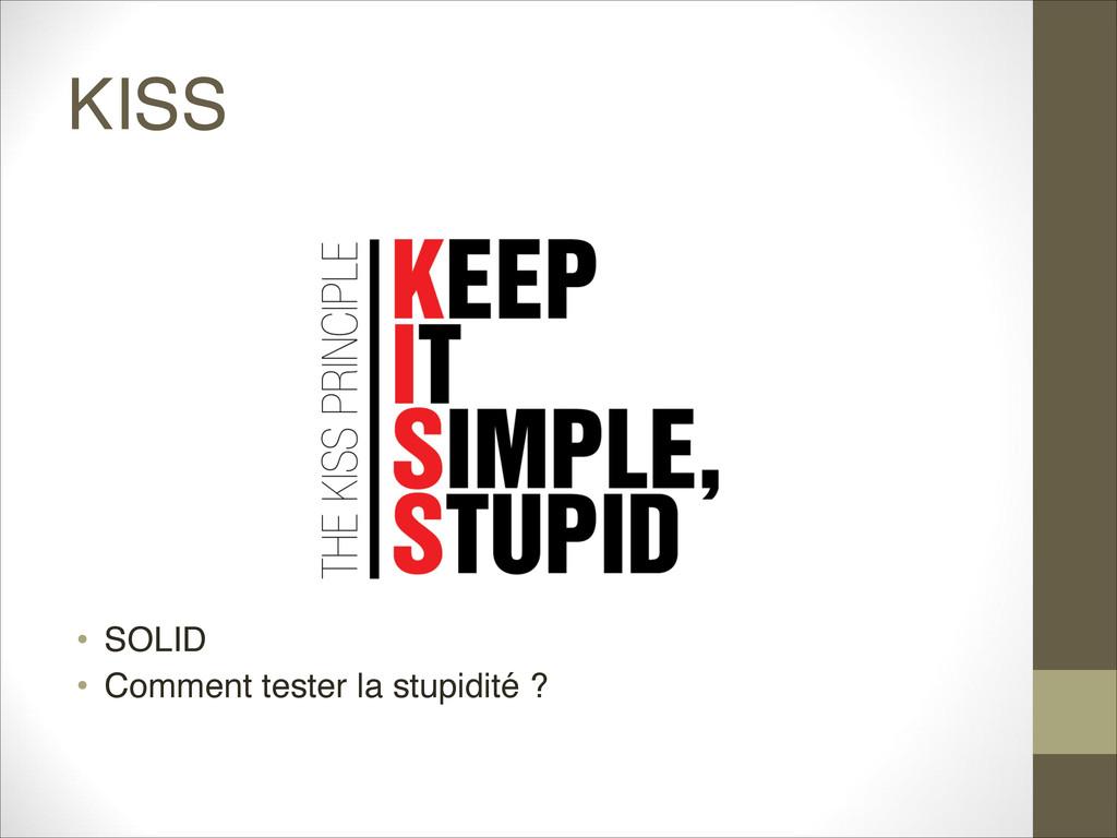 KISS • SOLID • Comment tester la stupidité ?
