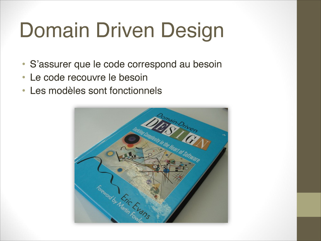 Domain Driven Design • S'assurer que le code co...