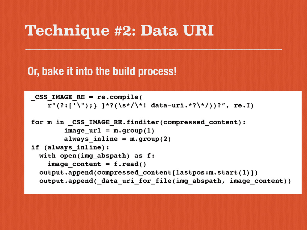 Technique #2: Data URI Or, bake it into the bui...