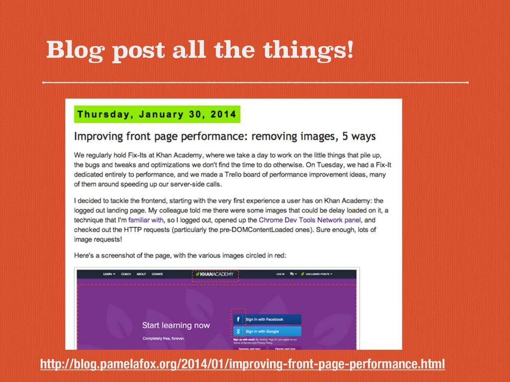 Blog post all the things! http://blog.pamelafox...