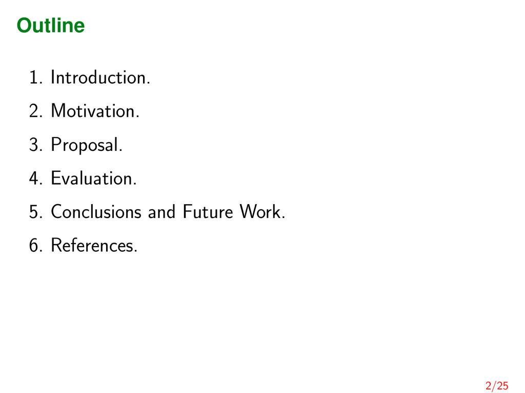 Outline 1. Introduction. 2. Motivation. 3. Prop...