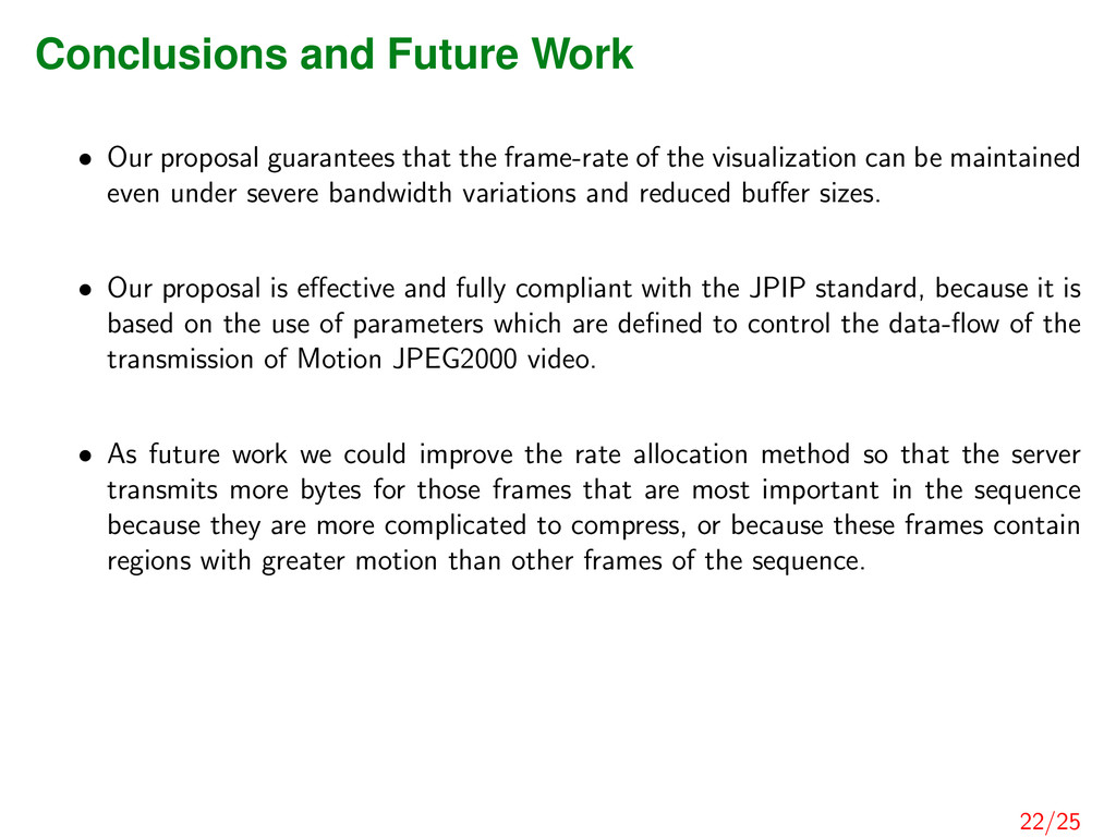 Conclusions and Future Work • Our proposal guar...