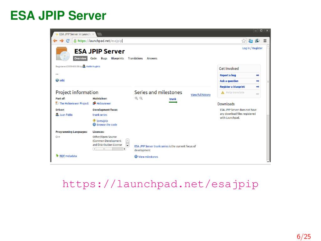 ESA JPIP Server https://launchpad.net/esajpip 6...