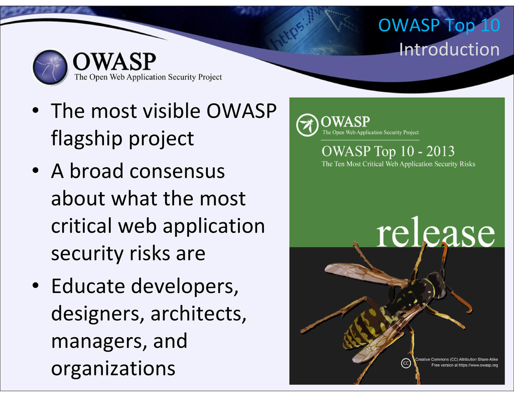 OWASP Top 10 Introduction • The most visible OW...