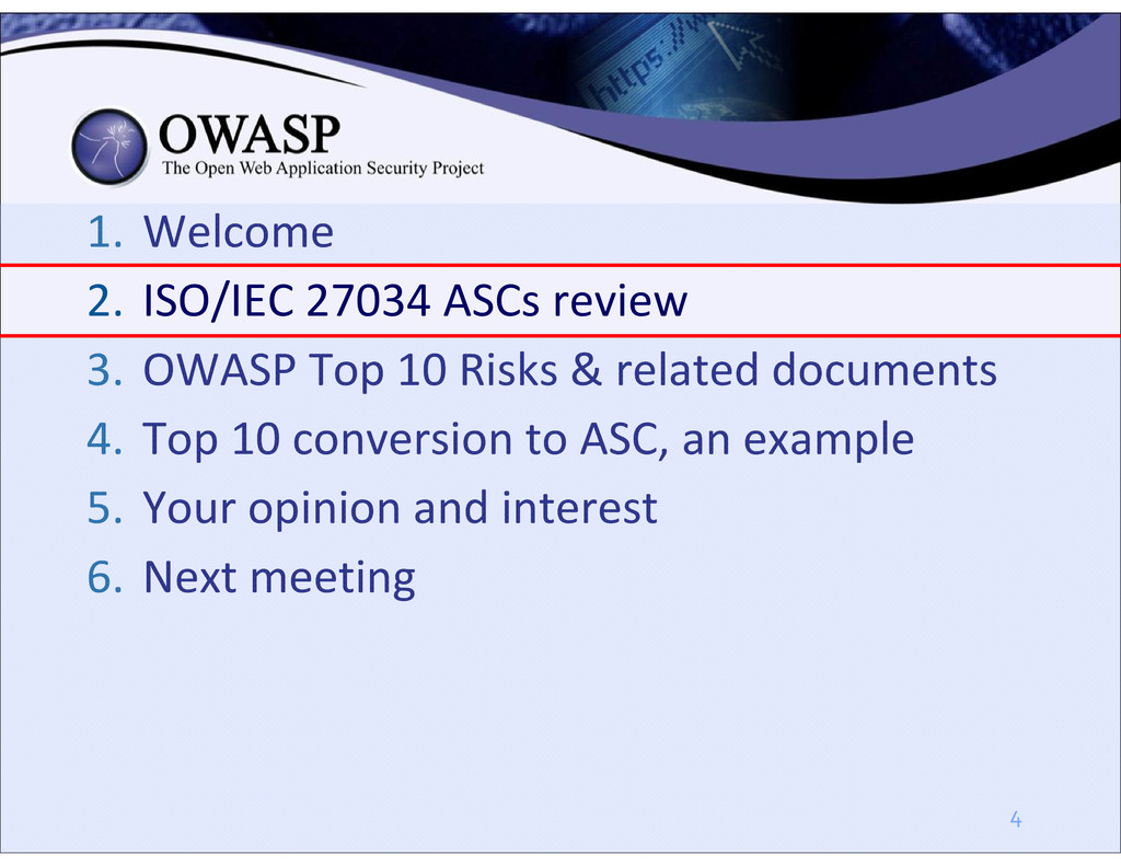 1. Welcome 2. ISO/IEC 27034 ASCs review 3. OWAS...