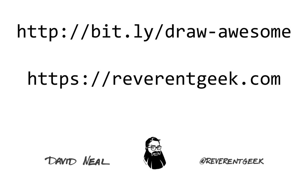 http://bit.ly/draw-awesome https://reverentgeek...