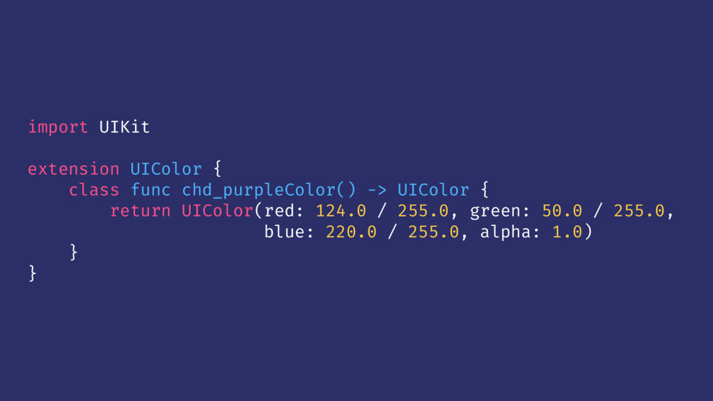 import UIKit extension UIColor { class func chd...