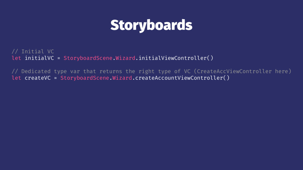 Storyboards // Initial VC let initialVC = Story...