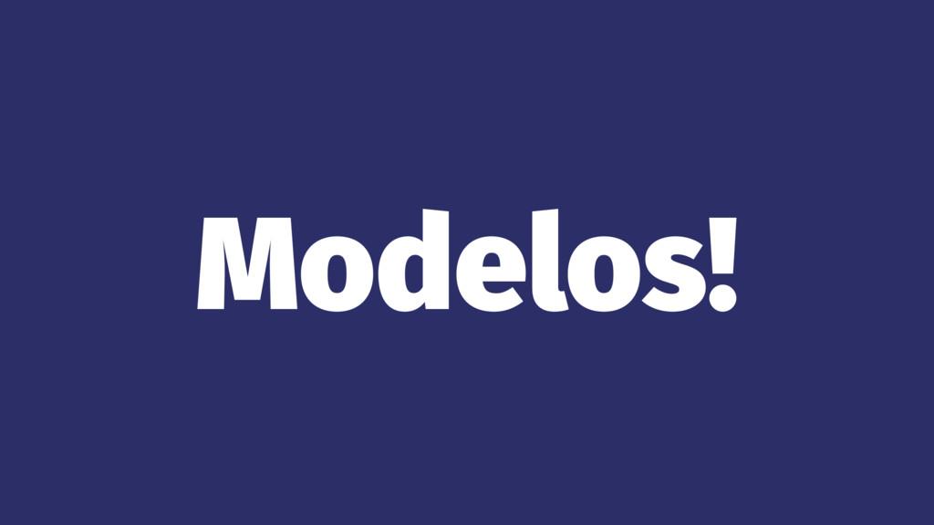 Modelos!