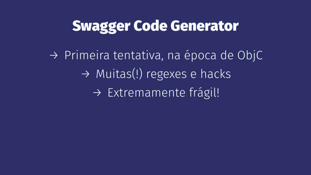Swagger Code Generator → Primeira tentativa, na...