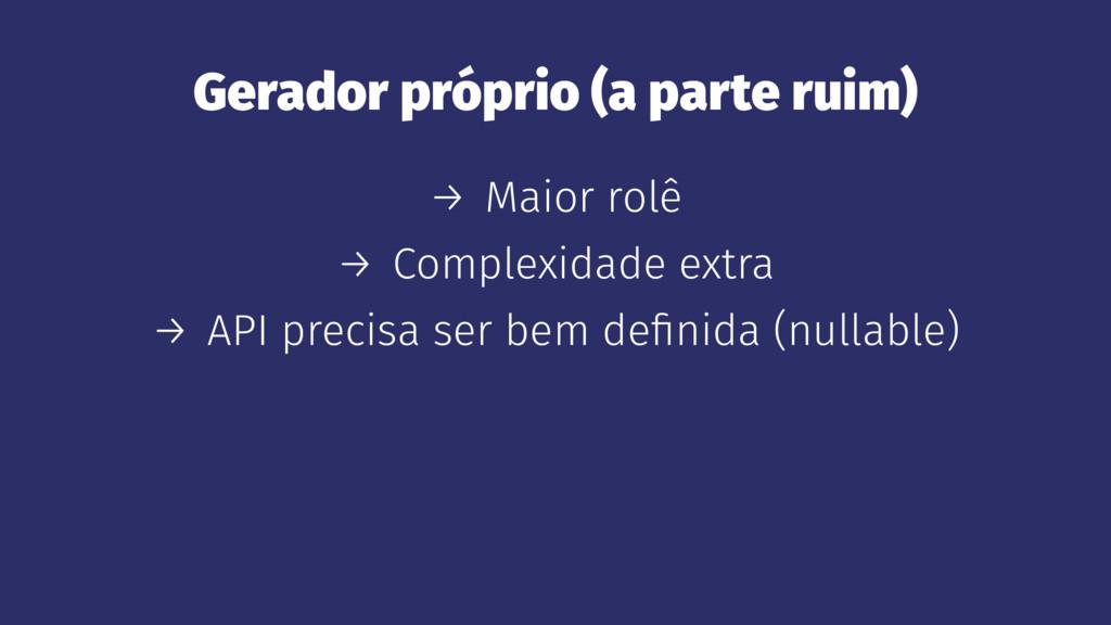 Gerador próprio (a parte ruim) → Maior rolê → C...