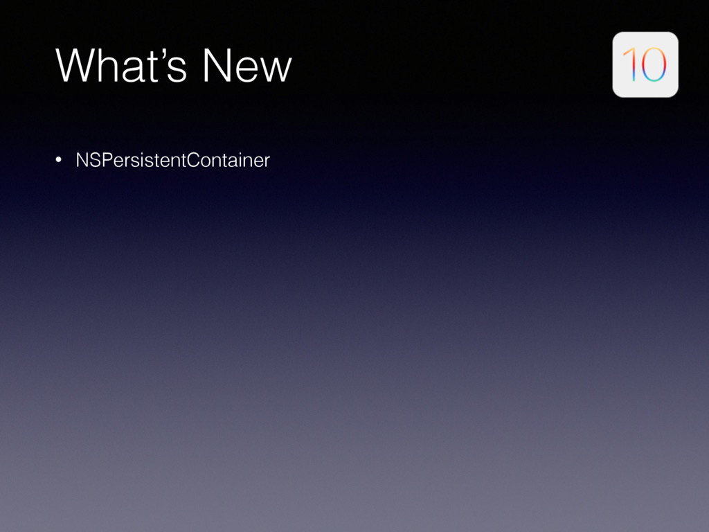 What's New • NSPersistentContainer