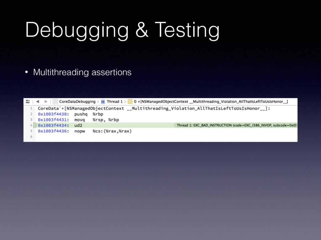 Debugging & Testing • Multithreading assertions