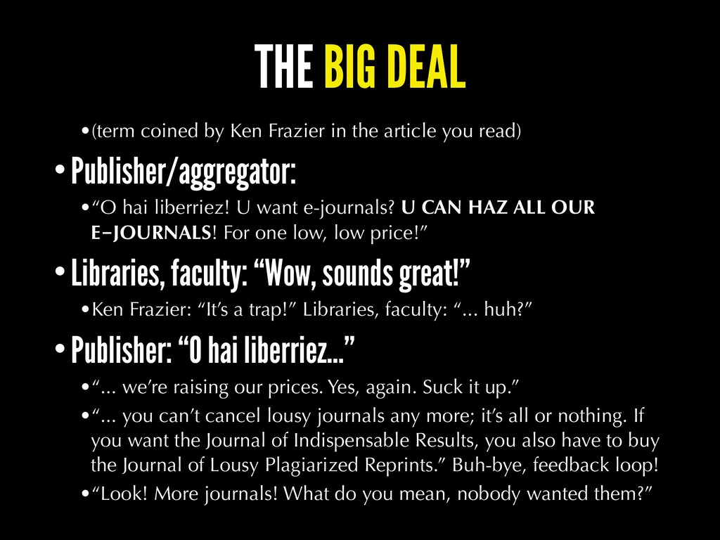 THE BIG DEAL •(term coined by Ken Frazier in th...