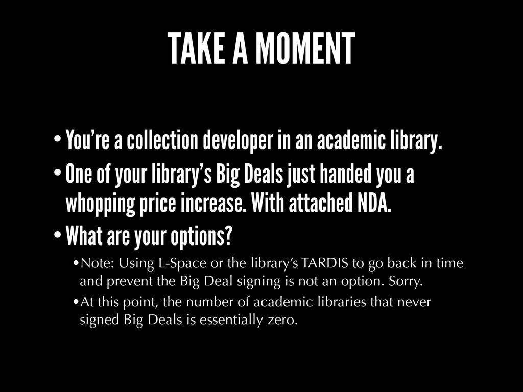 TAKE A MOMENT •You're a collection developer in...