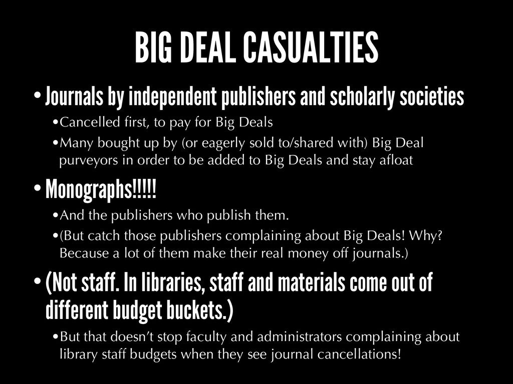 BIG DEAL CASUALTIES •Journals by independent pu...