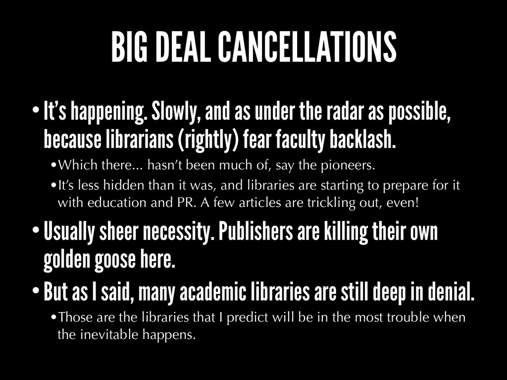 BIG DEAL CANCELLATIONS •It's happening. Slowly,...
