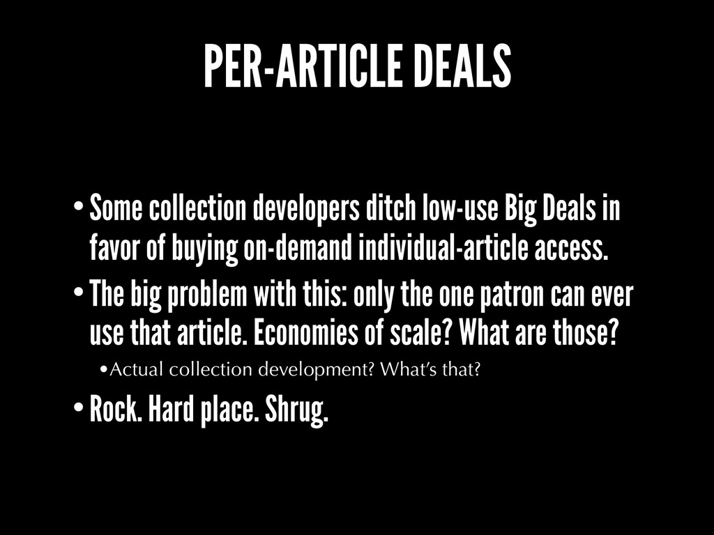 PER-ARTICLE DEALS •Some collection developers d...