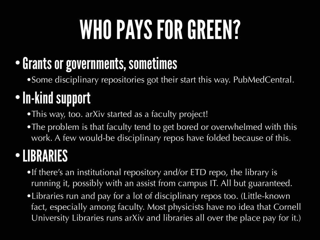 WHO PAYS FOR GREEN? •Grants or governments, som...