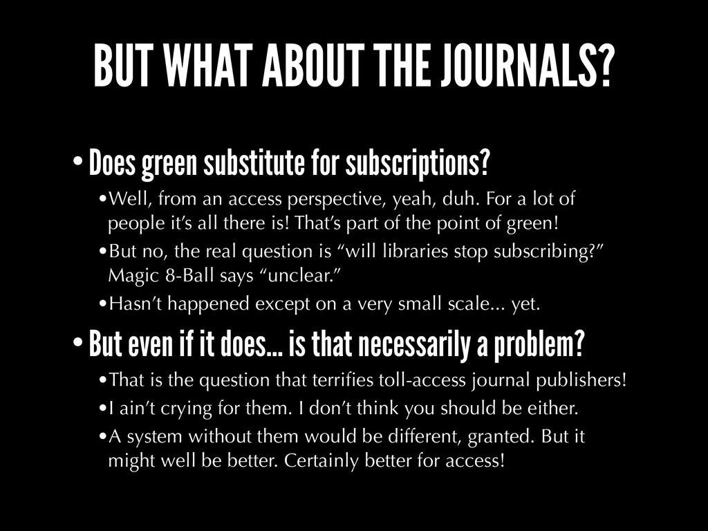 BUT WHAT ABOUT THE JOURNALS? •Does green substi...