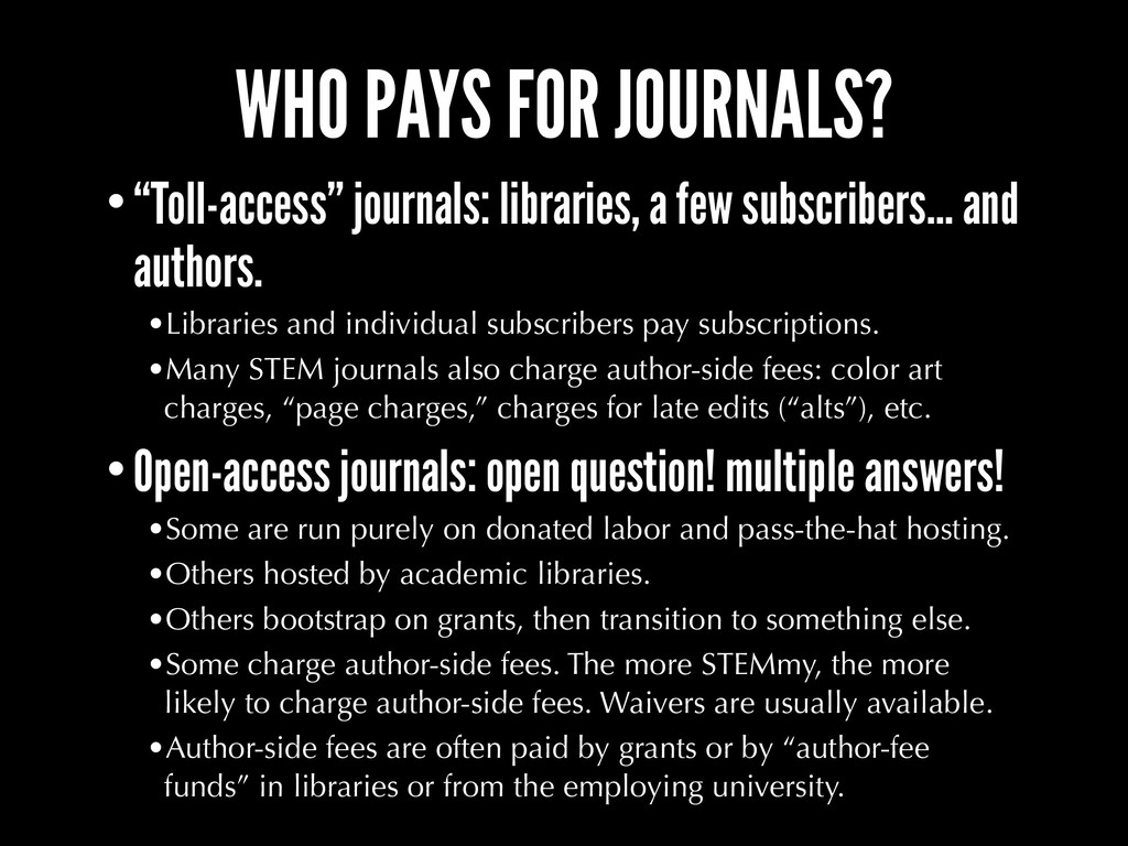 "WHO PAYS FOR JOURNALS? •""Toll-access"" journals:..."
