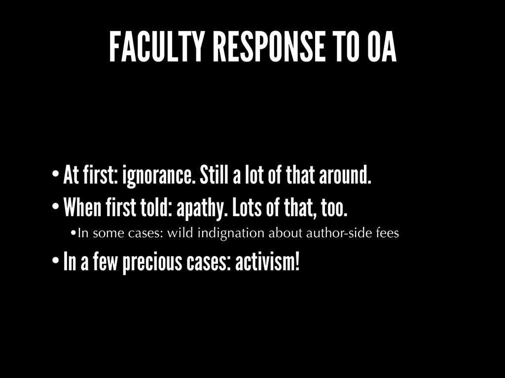 FACULTY RESPONSE TO OA •At first: ignorance. St...