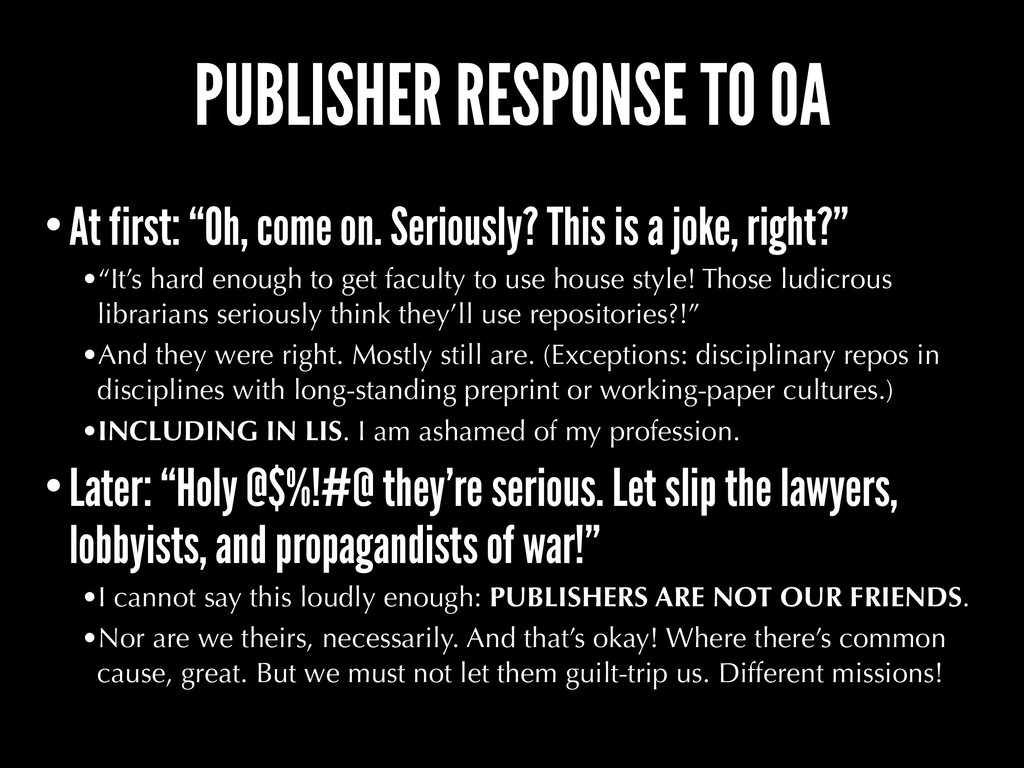 "PUBLISHER RESPONSE TO OA •At first: ""Oh, come o..."