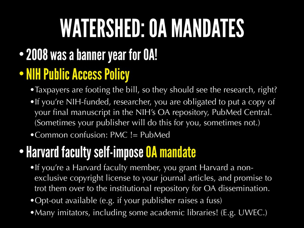 WATERSHED: OA MANDATES •2008 was a banner year ...