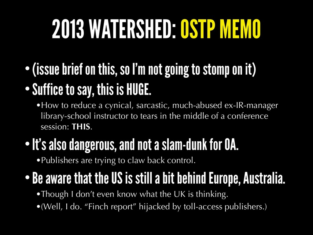 2013 WATERSHED: OSTP MEMO •(issue brief on this...