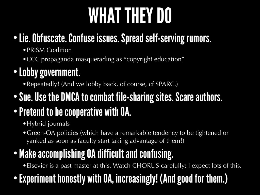 WHAT THEY DO •Lie. Obfuscate. Confuse issues. S...