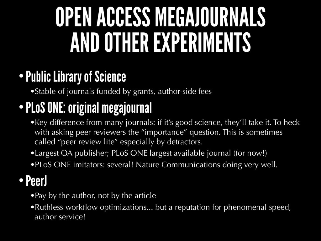 OPEN ACCESS MEGAJOURNALS AND OTHER EXPERIMENTS ...