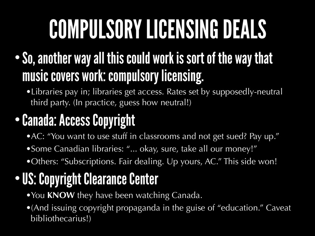 COMPULSORY LICENSING DEALS •So, another way all...